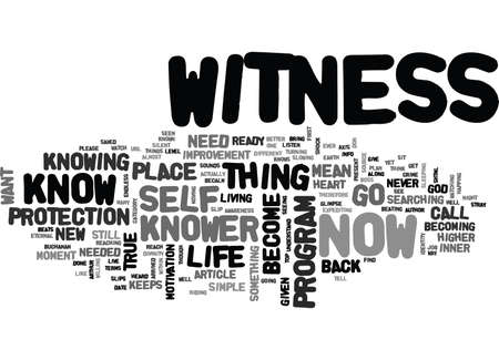 WHAT DOES IT MEAN TO BE THE WITNESS TEXT WORD CLOUD CONCEPT Illustration
