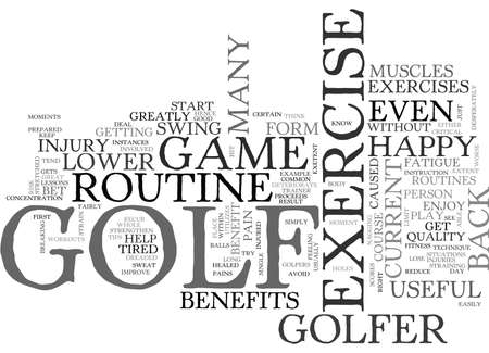 single word: WHAT CAN A GOLF EXERCISE ROUTINE DO FOR THOSE WHO ARE HAPPY WITH THEIR GAME TEXT WORD CLOUD CONCEPT Illustration