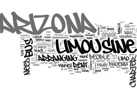 WHY RENT AN ARIZONA LIMOUSINE OR ARIZONA CHARTER BUS TEXT WORD CLOUD CONCEPT Illustration