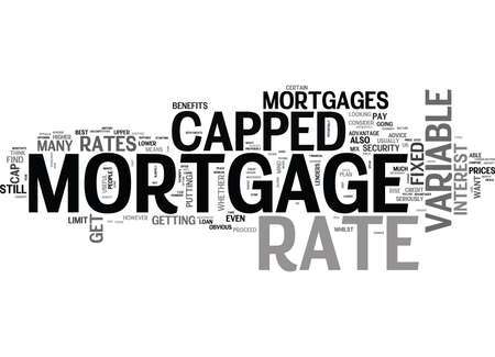 WHY SHOULD YOU GET A CAPPED MORTGAGE TEXT WORD CLOUD CONCEPT