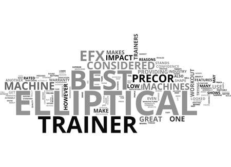 WHO MAKES THE BEST ELLIPTICAL TRAINER TEXT WORD CLOUD CONCEPT Illustration