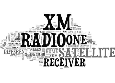 xm: XM SATELLITE RADIO RECEIVER II TEXT WORD CLOUD CONCEPT
