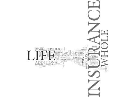 WHOLE LIFE INSURANCE ADVICE IS IT BETTER TEXT WORD CLOUD CONCEPT