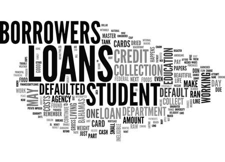 WHAT HAPPENS WHEN YOU DEFAULT ON STUDENT LOANS AND CREDIT CARDS TEXT WORD CLOUD CONCEPT Illustration