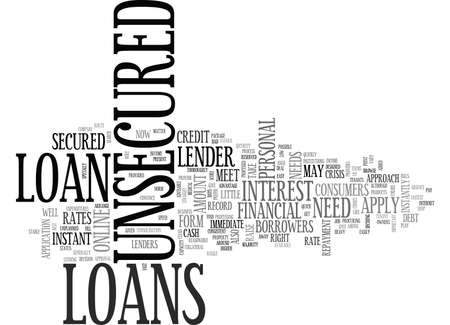 YOUR FASTEST ROUTE TO A QUICK LOAN IS UNSECURED LOANS TEXT WORD CLOUD CONCEPT