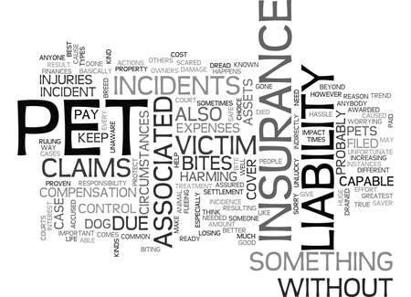 someone: WHAT IS PET LIABILITY INSURANCE TEXT WORD CLOUD CONCEPT
