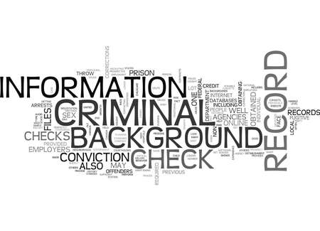 arrests: WHAT SHOWS UP ON A CRIMINAL RECORD BACKGROUND CHECK TEXT WORD CLOUD CONCEPT