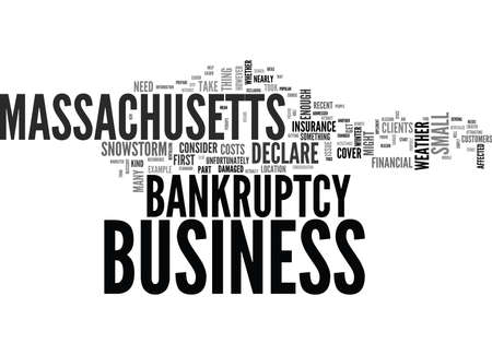 WHAT TO DO IF YOU HAVE TO DECLARE BANKRUPTCY IN MASSACHUSETTS TEXT WORD CLOUD CONCEPT
