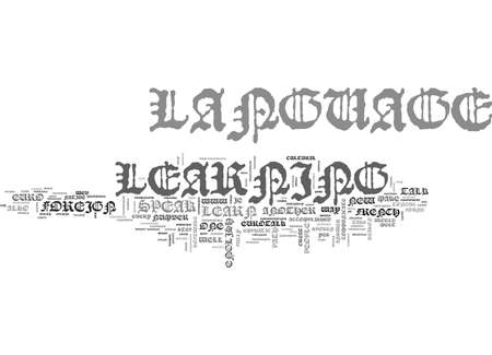 WHY SHOULD YOU LEARN A FOREIGN LANGUAGE TEXT WORD CLOUD CONCEPT