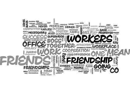 WHY SHOULD YOU MAKE FRIENDS WITH CO WORKERS TEXT WORD CLOUD CONCEPT