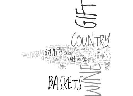 WINE COUNTRY GIFT BASKETS WHY THEY MAKE GREAT GIFTS TEXT WORD CLOUD CONCEPT