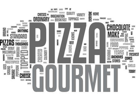 word of mouth: WHAT IS SO SPECIAL ABOUT GOURMET PIZZA TEXT WORD CLOUD CONCEPT