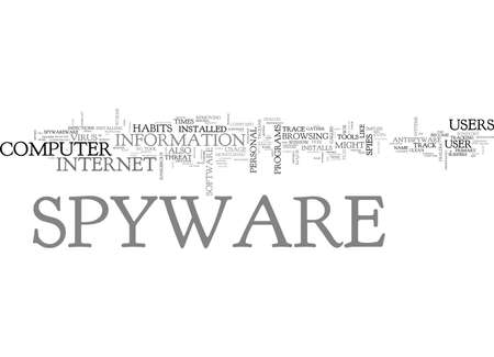 WHAT IS SPYWARE AND WHAT DOES IT DO TEXT WORD CLOUD CONCEPT