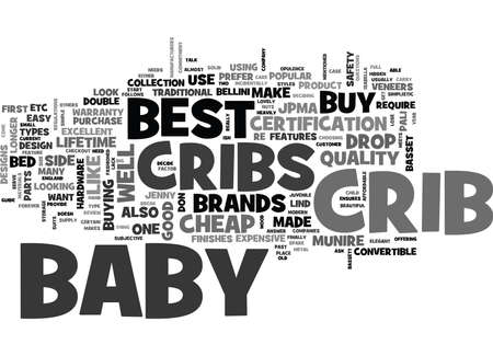 counterparts: WHAT IS THE BEST BABY CRIB TO BUY TEXT WORD CLOUD CONCEPT Illustration