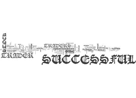 su: WHAT MAKES A SUCCESSFUL STOCK TRADER TEXT WORD CLOUD CONCEPT Illustration