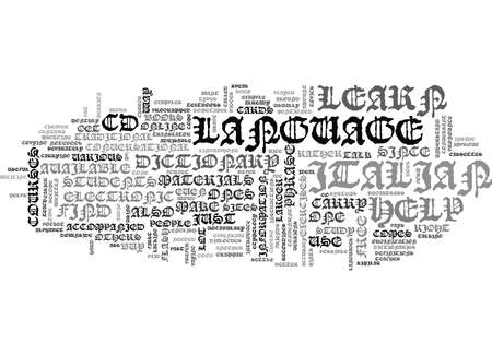 pronounce: WHAT MATERIALS ARE AVAILABLE TO HELP YOU LEARN ITALIAN TEXT WORD CLOUD CONCEPT Illustration