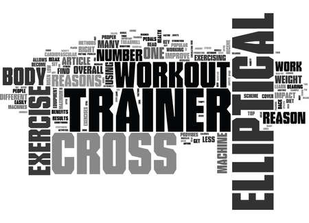 WORK OUT WITH AN ELLIPTICAL CROSS TRAINER TEXT WORD CLOUD CONCEPT