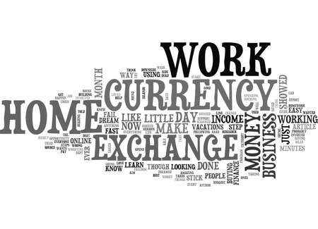 WORK AT HOME BUSINESS WITH CURRENCY EXCHANGE TEXT WORD CLOUD CONCEPT