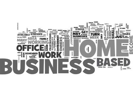 WORK AT HOME BUT DON T BECOME A SLAVE TO YOUR BUSINESS TEXT WORD CLOUD CONCEPT