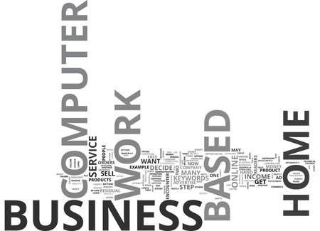 WORK AT HOME COMPUTER BASED BUSINESS TEXT WORD CLOUD CONCEPT