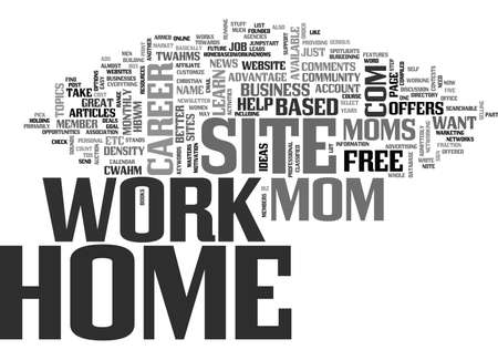 compiled: WORK AT HOME MOM SITE TEXT WORD CLOUD CONCEPT