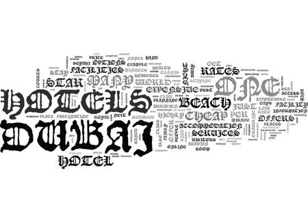 WHAT RATES AND FACILITIES YOU SHOULD EXPECT FROM DUBAI HOTELS TEXT WORD CLOUD CONCEPT