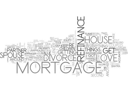 WHAT S A DIVORCE GOT TO DO WITH YOUR MORTGAGE REFINANCE TEXT WORD CLOUD CONCEPT Illustration