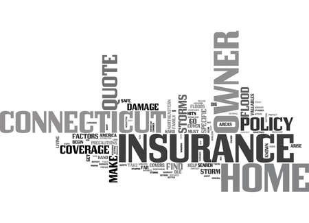 WHAT TO LOOK FOR IN A CONNECTICUT HOME OWNER INSURANCE QUOTE TEXT WORD CLOUD CONCEPT Illustration