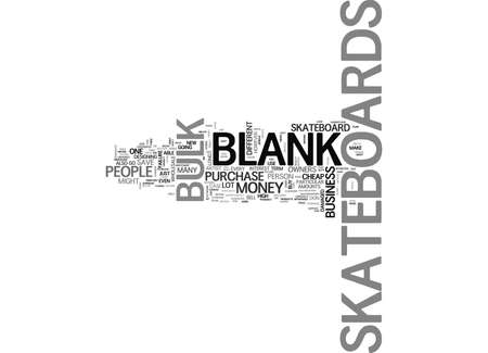 WHO NEEDS BLANK SKATEBOARDS TEXT WORD CLOUD CONCEPT Ilustração