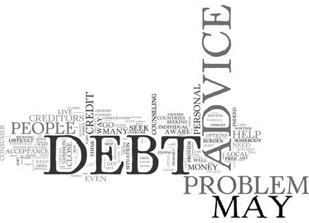 WHO TO GO TO FOR DEBT ADVICE TEXT WORD CLOUD CONCEPT