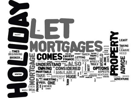 WHO TO TURN TO FOR HOLIDAY LET MORTGAGES ADVICE TEXT WORD CLOUD CONCEPT