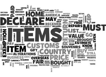 WHAT YOU MUST DECLARE WHEN YOU RETURN TO AMERICA FROM OVERSEAS TEXT WORD CLOUD CONCEPT Illustration