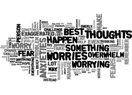 WHAT TO DO WHEN YOUR FEARS AND WORRIES OVERWHELM YOU TEXT WORD CLOUD CONCEPT