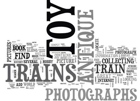 WHERE TO FIND PHOTOGRAPHS OF ANTIQUE TOY TRAINS TEXT WORD CLOUD CONCEPT