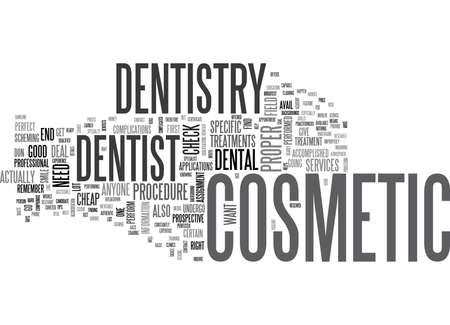 WHAT YOU NEED TO REMEMBER TO FIND ACCOMPLISHED DENTIST OF COSMETIC DENTISTRY TEXT WORD CLOUD CONCEPT Illustration