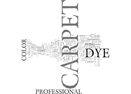 WHAT YOU SHOULD KNOW ABOUT CARPET DYE TEXT WORD CLOUD CONCEPT Illustration