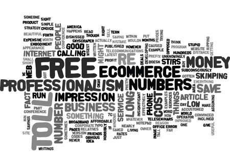 toll: WHATS TOLL FREE NUMBERS GOT TO DO WITH ECOMMERCE TEXT WORD CLOUD CONCEPT Illustration