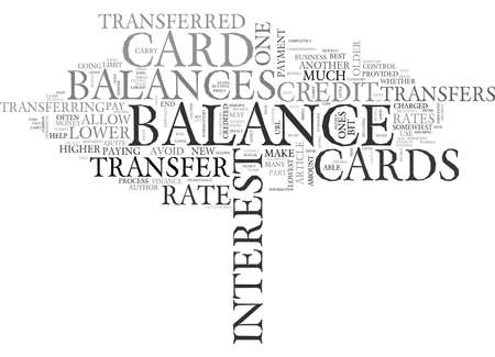 WHEN AND HOW TO TRANSFER CREDIT CARD BALANCES TEXT WORD CLOUD CONCEPT