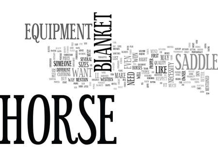 WHEN DO YOU NEED HORSE EQUIPMENT TEXT WORD CLOUD CONCEPT