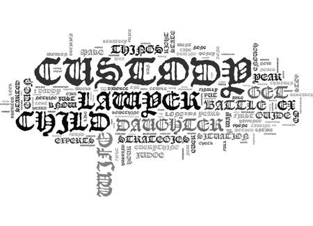 WHEN DOES A CHILD CUSTODY BATTLE GO TOO FAR THIS WAS OUR STORY TEXT WORD CLOUD CONCEPT Illustration