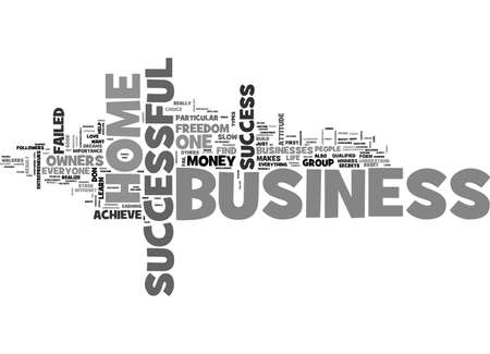 WHEN IS YOUR HOME BUSINESS SUCCESSFUL TEXT WORD CLOUD CONCEPT