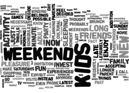 WHEN KIDS ENTER WEEKENDS EXIT TEXT WORD CLOUD CONCEPT