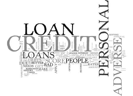 adverse: WHEN NEEDS ARE IMPORTANT ADVERSE CREDIT PERSONAL LOAN TEXT WORD CLOUD CONCEPT Illustration