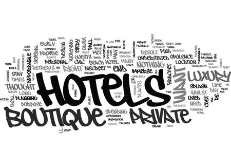 WHEN ONLY THE BEST BOUTIQUE HOTELS WILL DO TEXT WORD CLOUD CONCEPT