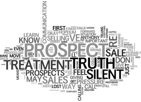 prospecting: WHEN PROSPECTS GIVE YOU THE SILENT TREATMENT TEXT WORD CLOUD CONCEPT