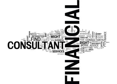 implies: WHEN TO USE A FINANCIAL CONSULTANT TEXT WORD CLOUD CONCEPT