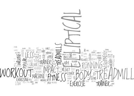 WHICH IS A BETTER WORKOUT TREADMILL OR ELLIPTICAL TRAINER TEXT WORD CLOUD CONCEPT