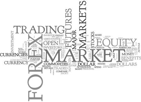 WHY FOREX IS A BETTER INVESTMENT IDEA THAN STOCKS OR COMMODITIES TEXT WORD CLOUD CONCEPT
