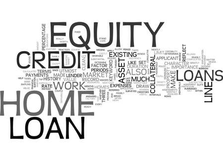 Z HOW DOES A HOME EQUITY LOAN WORK TEXT WORD CLOUD CONCEPT