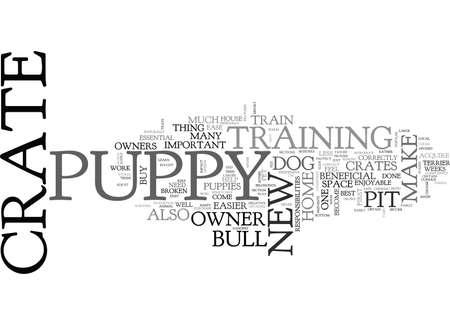 bought: WHY IT IS ESSENTIAL TO CRATE TRAIN YOUR PIT BULL TERRIER PUPPY DOG TEXT WORD CLOUD CONCEPT